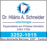 HILÁRIO A SCHNEIDER Dr. Cirurgião Dentista / Prótese Dentária ODONTOLOGIA