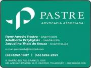 Cartão: RENY ANGELO PASTRE Dr. Advogado ADALBERTO PRZYBYLSKI Dr. Advogado JAQUELINE THAIS DE SOUZA Dra. Advogada PASTRE ADVOCACIA ASSOCIADA