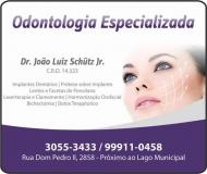 JOÃO LUIZ SCHÜTZ JR. Dr. Cirurgião Dentista / Implantodontia ODONTOLOGIA