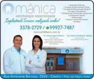 MÂNICA ODONTOLOGIA ESPECIALIZADA Clínica Odontológica / Cirurgião Dentista
