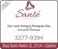 CLÍNICA DE GINECOLOGIA CENTRO CLÍNICO SANTÉ LEIZE SCHIAVINI RODRIGUES Dias Dra. Ginecologista e Mastologista