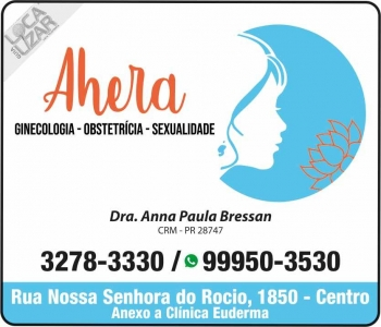 CLÍNICA DE GINECOLOGIA, OBSTETRÍCIA E SEXUALIDADE AHERA ANNA PAULA BRESSAN Dra. Ginecologista e Obstetra