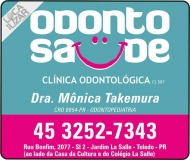 ODONTO SAÚDE CLÍNICA ODONTOLÓGICA MÔNICA DE MELO TAKEMURA Dra. CIRURGIÃO DENTISTA